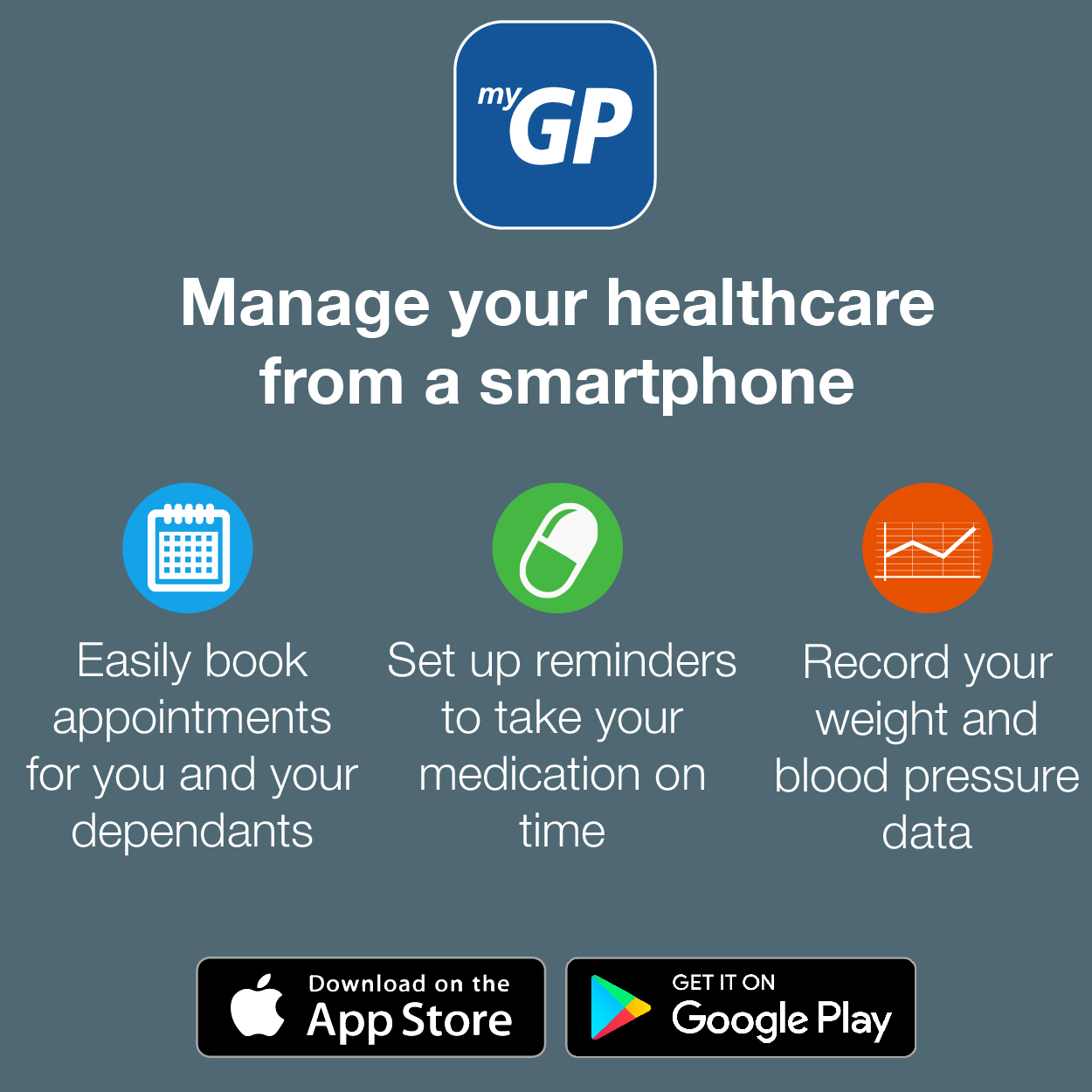 myGP. Manage your healthcare from a smartphone. Easily book appointments for you and your dependants.  Set up reminders to take your medication on time. Record your weight and blood pressure data.